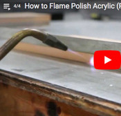 VIDEO: How to Flame Polish Plexiglass Acrylic Sheet