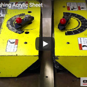 VIDEO: Machine Polishing Acrylic Sheet