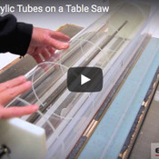 VIDEO: Notching Acrylic Tubes on a Table Saw